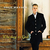 Play & Download Whiskey or God by Dale Watson | Napster