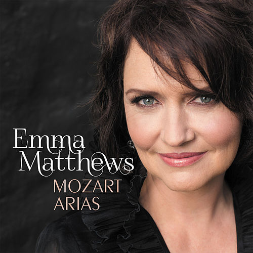 Mozart: Arias by Emma Matthews
