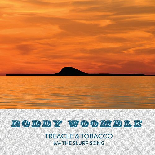 Treacle & Tobacco - Single by Roddy Woomble
