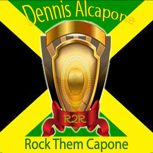 Play & Download Rock Them Capone by Dennis Alcapone | Napster