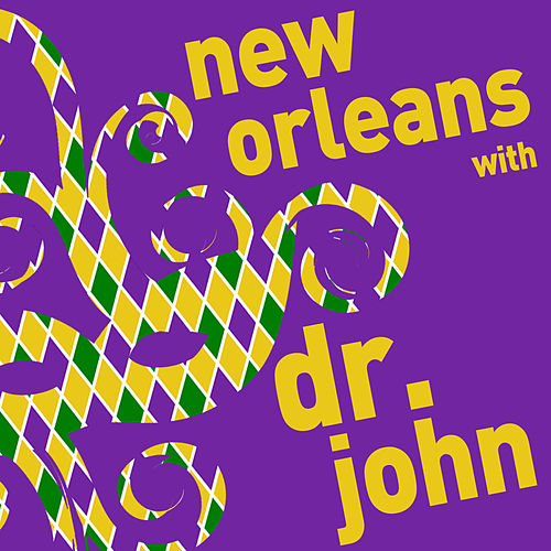 Play & Download New Orleans with Dr. John - A Mardi Gras Celebration by Dr. John | Napster