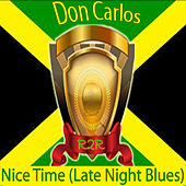 Nice Time (Late Night Blues) by Don Carlos