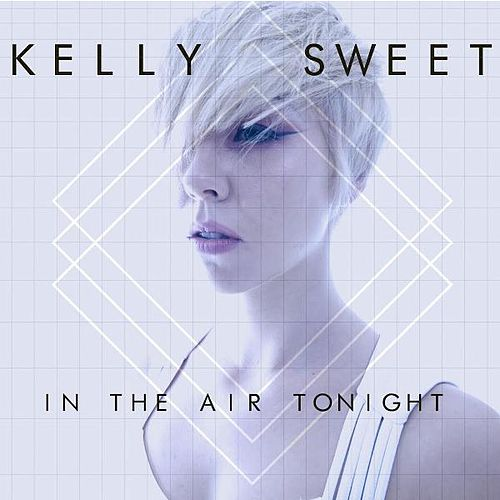 Play & Download In the Air Tonight by Kelly Sweet | Napster