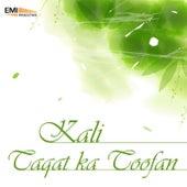 Taqat Ka Toofan / Kali by Various Artists