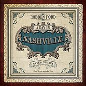 Play & Download A Day In Nashville by Robben Ford | Napster