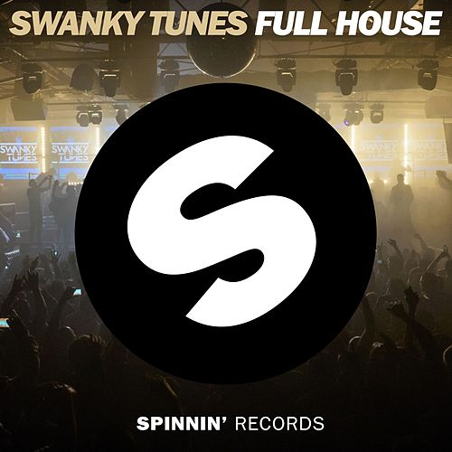 Full House by Swanky Tunes