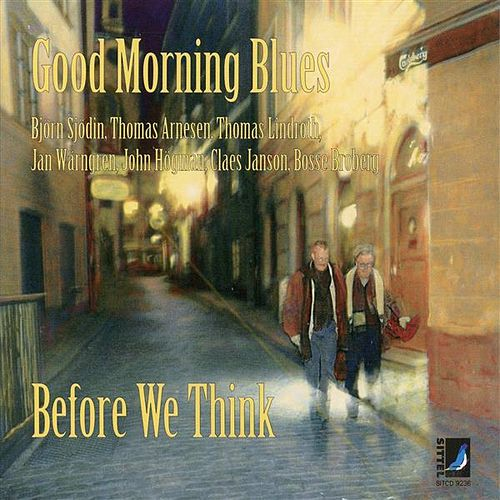 Play & Download Before We Think by Good Morning Blues | Napster