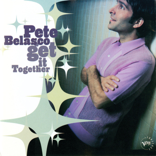 Get It Together by Pete Belasco