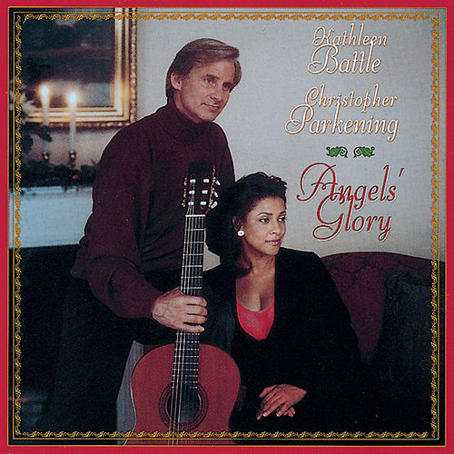 Play & Download Angels' Glory by Christopher Parkening; Kathleen Battle | Napster