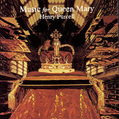 Music for Queen Mary: A Celebration of the Life and Death of Queen Mary by Leigh Nixon; Martin Neary; Michael Lees; New London Consort; Westminster Abbey Choir