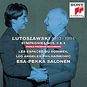 Play & Download Lutoslawski:  Symphonies Nos. 3 & 4, Les Espaces du sommeil by Various Artists | Napster