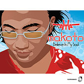 Play & Download Believe in My Soul by Makoto | Napster