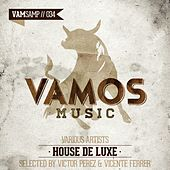 Play & Download House De Luxe - Selected By Victor Perez & Vicente Ferrer by Various Artists | Napster