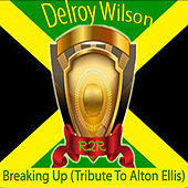 Play & Download Breaking Up (Tribute to Alton Ellis) by Delroy Wilson | Napster