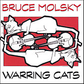 Warring Cats by Bruce Molsky