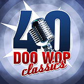 40 Doo Wop Classics by Various Artists