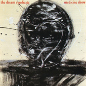 Play & Download Medicine Show by The Dream Syndicate | Napster