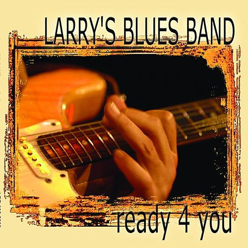 Play & Download Ready4You by Larry's Blues Band | Napster