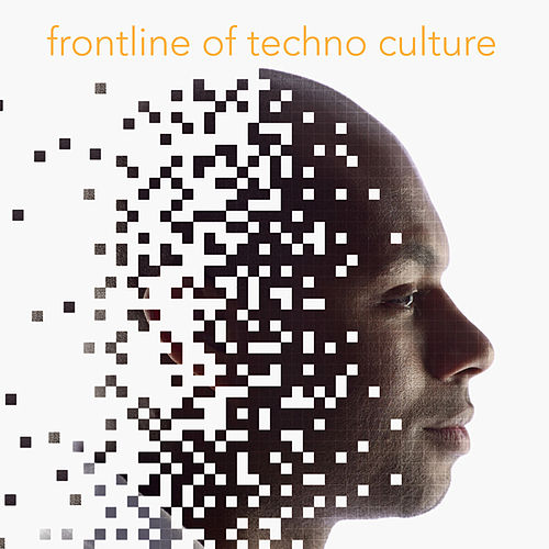Play & Download Frontline of Techno Culture by Various Artists | Napster