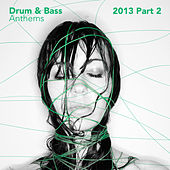Play & Download Drum & Bass Anthems 2013, Pt. 2 by Various Artists | Napster