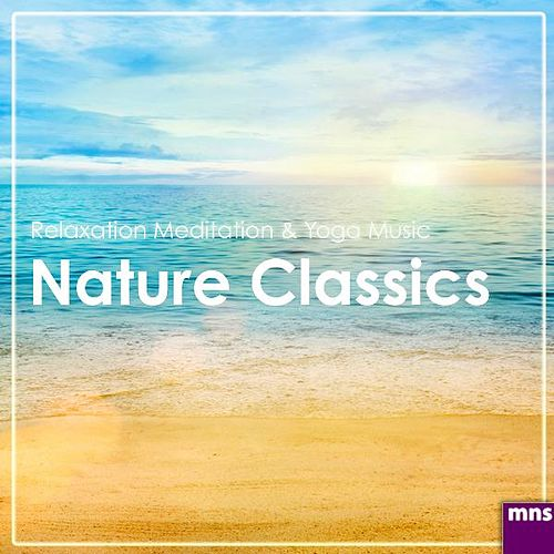 Nature Classics by Relaxation Meditation Yoga Music