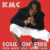 Play & Download Soul On Fire by KMC (Soca) | Napster