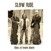 Blues Za Twoim Oknem by Slowride