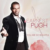 Play & Download You Are So Beautiful by Earnest Pugh | Napster