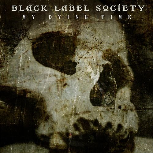 Play & Download My Dying Time by Black Label Society | Napster
