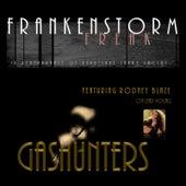 Frankenstorm Freak (feat. Rodney Blaze) by Gashunters