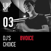 Play & Download DJ's Choice: Bvoice by Various Artists | Napster