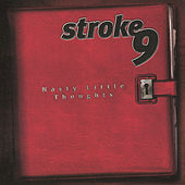 Play & Download Nasty Little Thoughts by Stroke 9 | Napster