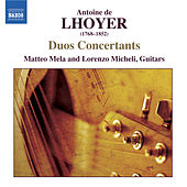 Play & Download LHOYER: 3 Duo Concertants, Op. 31 / Duo Concertant, Op. 34, No. 2 by Matteo Mela | Napster