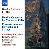 Play & Download CHIN, Gordon Shi-Wen: Double Concerto / Formosa Seasons by Cho-Liang Lin | Napster