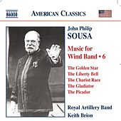 Play & Download SOUSA: Music for Wind Band, Vol.  6 by Royal Artillery Band | Napster