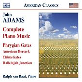 ADAMS, John: Complete Piano Music by Ralph van Raat
