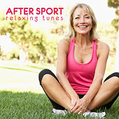Play & Download After Sport Relaxing Tunes by Various Artists | Napster