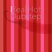 Play & Download Real Hot Dubstep by Various Artists | Napster