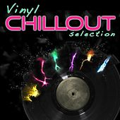 Vinyl Chillout Selection by Various Artists