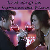 Love Songs on Instrumental Piano by The O'Neill Brothers Group