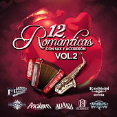 Play & Download 12 Romanticas Con Sax y Acordeon, Vol. 2 by Various Artists | Napster