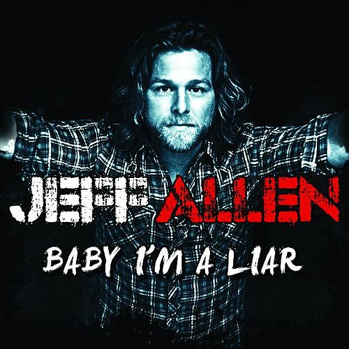 Play & Download Baby I'm a Liar by Jeff Allen | Napster
