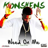 Play & Download Weed on Me by Konshens | Napster