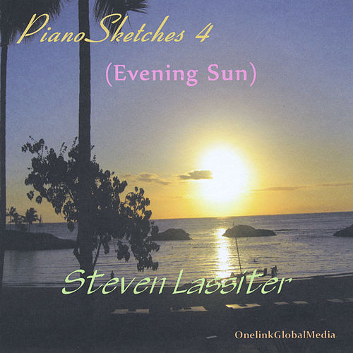 Play & Download PianoSketches 4 (Evening Sun) by Steven Lassiter | Napster