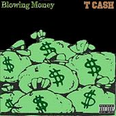 Play & Download Blowing Money by T. Cash | Napster