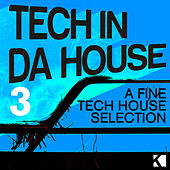 Tech in da House 3 (A Fine Tech House Selection) by Various Artists