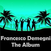 Play & Download The Album by Francesco Demegni | Napster