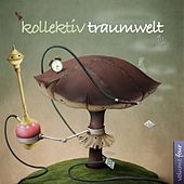 Kollektiv Traumwelt, Vol. 4 by Various Artists