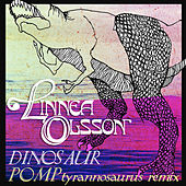 Play & Download Dinosaur (Pomp Tyrannosaurus Remix) by Linnea Olsson | Napster
