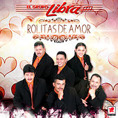 Play & Download Rolitas de Amor by Grupo Libra | Napster